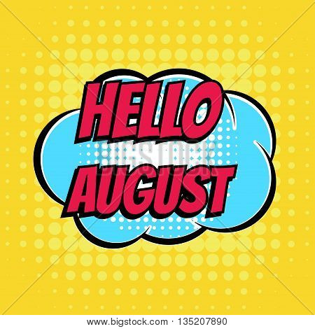Hello august comic book bubble text retro style