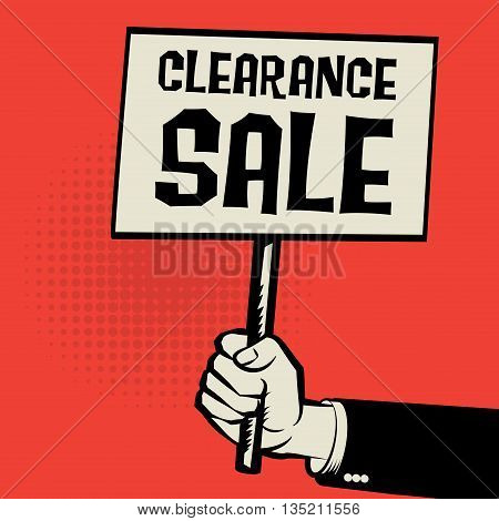 Poster in hand business concept with text Clearance Sale, vector illustration