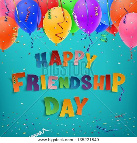 Happy Friendship Day background with ribbons, balloons and confetti. Vector illustration.