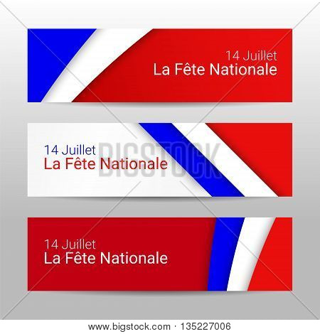Set of modern colorful horizontal vector banners page headers with text 14 July National Day of France. Web banners for Bastille Day celebration in colors of french flag.
