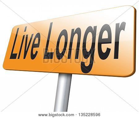 live longer life sign good health good future