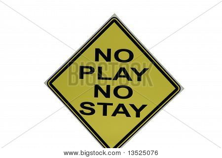 No Play No Stay Sign