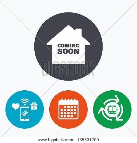 Homepage coming soon sign icon. Promotion announcement symbol. Mobile payments, calendar and wifi icons. Bus shuttle.