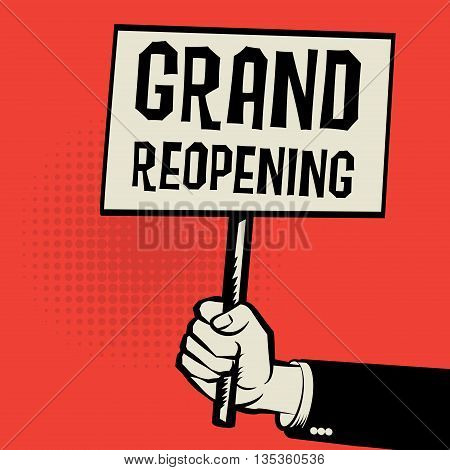 Poster in hand business concept with text Grand Reopening, vector illustration
