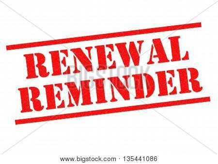RENEWAL REMINDER red Rubber Stamp over a white background.