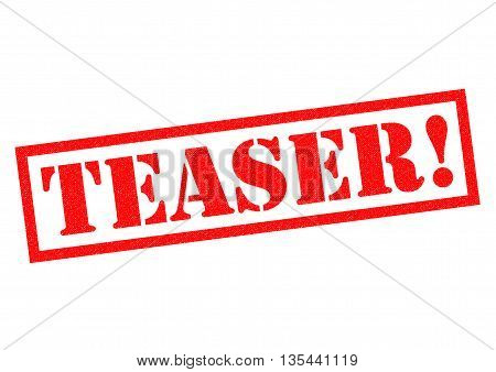 TEASER! red rubber Stamp over a white background.