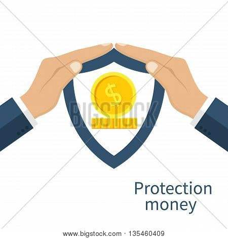 Protection money. Man holding hands over the money to protect. Concept of a safe and secure investment insurance. Vector illustration flat design style. Gold coins under the shield.