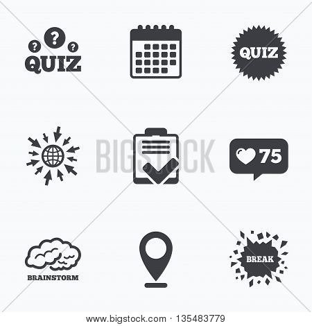 Calendar, like counter and go to web icons. Quiz icons. Brainstorm or human think. Checklist symbol. Survey poll or questionnaire feedback form. Questions and answers game sign. Location pointer.