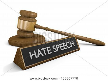 Court law justice symbols and a sign that says hate speech, 3D rendering