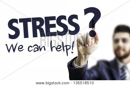 Business Man Pointing the Text: Stress? We Can Help!