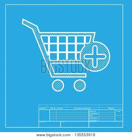 Shopping Cart with add Mark sign. White section of icon on blueprint template.