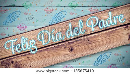 Feliz día del padre against wooden planks background