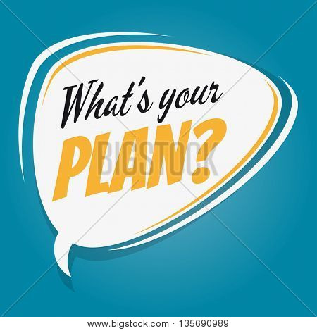 what's your plan retro speech bubble
