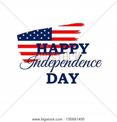 Happy Independence Day vector greeting card with American flag on brush stroke. 4th July festive concept design in traditional American colors - red white blue. Isolated.