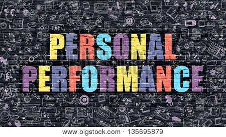 Personal Performance Concept. Modern Illustration. Multicolor Personal Performance Drawn on Dark Brick Wall. Doodle Icons. Doodle Style of  Personal Performance Concept. Personal Performance on Wall.