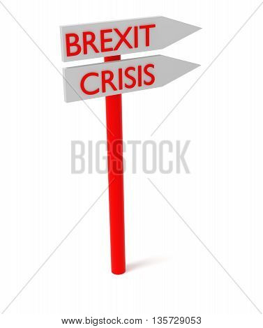 Brexit and crisis: guidepost 3d illustration on a white background