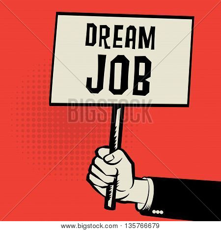 Poster in hand business concept with text Dream Job, vector illustration