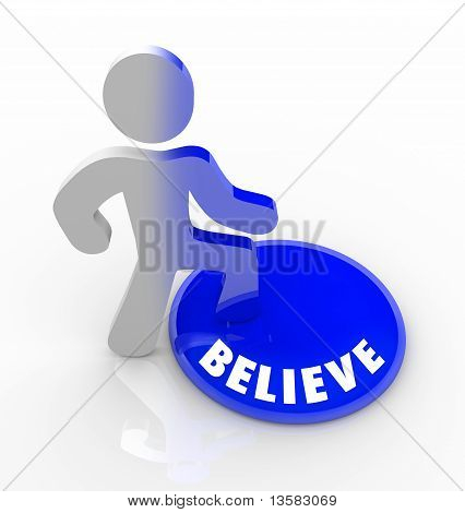Believe - Person Steps Onto Button With Confidence