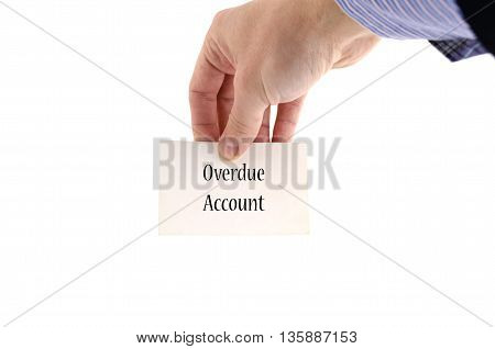 Overdue account text concept isolated over white background