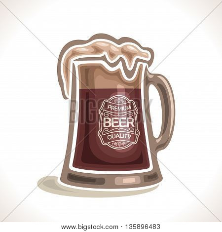 Vector logo for beer mug, consisting of isolated glass mug with handle, filled to the brim a dark porter beer with froth on a white background. On glass pint with alcohol drink label: Premium quality