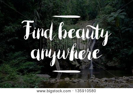 Find beauty everywhere inspiration