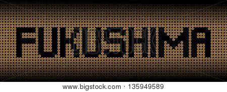 Fukushima text on radioactive warning symbols illustration