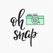 Oh snap Photo Booth Vintage old camera. Calligraphy style quote about photography. Photo Party motivation. Calligraphy design postcard poster graphics. Simple vector brush sign poster