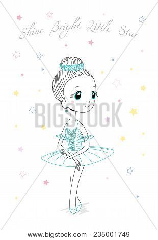 Hand Drawn Vector Illustration Of A Cute Little Ballerina Girl In A Beautiful Dress And Crown, Text