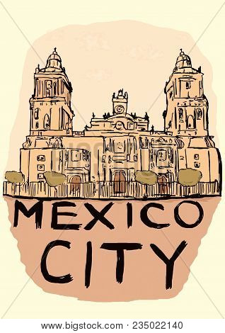 Mexico City Vintage Image Of Metropolitan Cathedral
