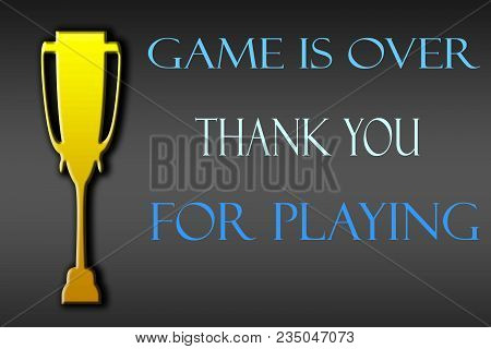 A Trophy Shape And Game Over Thank For Playing Written On A Gradient.