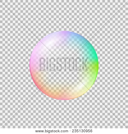 Realistic Soap Bubble With Rainbow Reflection. Isolated Vector On A Transparent Background. Illustra