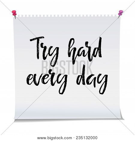 Card With Text Try Hard Every Day. Inspiration Message, Business Concept Isolated On White Backgroun