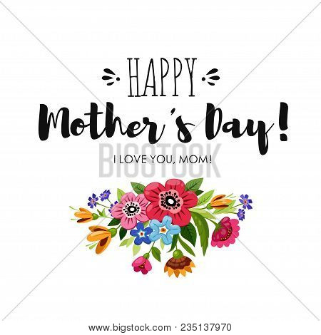 Eelgant Greeting Card With Flowers. Happy Mother's Day Card. Handwritten Lettering Happy Mother's Da
