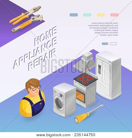 Home Appliance Repair. Isometric Repairs Concept. Home Appliance, Repairer And Professional Tools. W