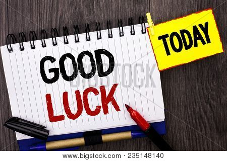 Word Writing Text Good Luck. Business Concept For Lucky Greeting Wish Fortune Chance Success Feeling