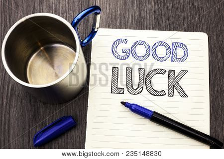 Conceptual Hand Writing Showing Good Luck. Business Photo Showcasing Lucky Greeting Wish Fortune Cha