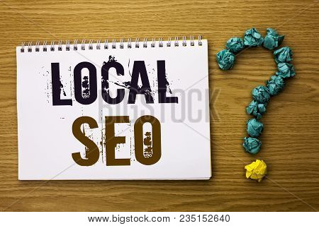 Text Sign Showing Local Seo. Conceptual Photo Search Engine Optimization Strategy Optimize Local Fin