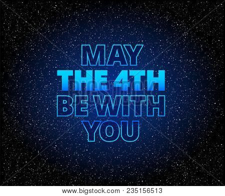 May The 4th Be With You Lettering Holiday Background