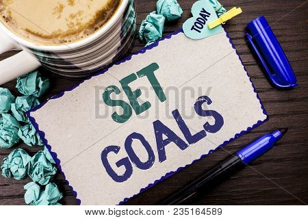 Conceptual Hand Writing Showing Set Goals. Business Photo Showcasing Target Planning Vision Dreams G