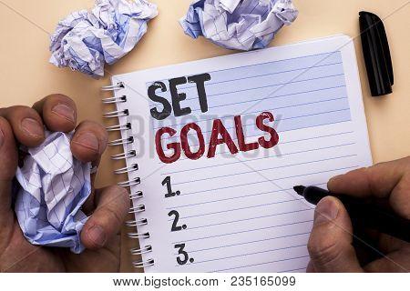 Text Sign Showing Set Goals. Conceptual Photo Target Planning Vision Dreams Goal Idea Aim Target Mot