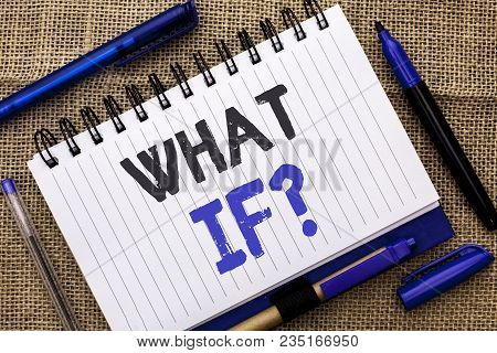 Conceptual Hand Writing Showing What If Question. Business Photo Showcasing What Mean Question Ask F