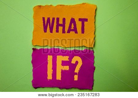 Handwriting Text What If Question. Concept Meaning What Mean Question Ask Frequently Help Solving Su