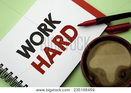 Handwriting Text Writing Work Hard. Concept Meaning Struggle Success Effort Ambition Motivation Achi