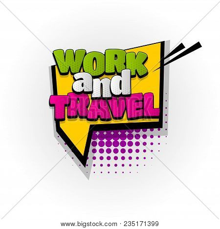 Work Travel Job Hand Drawn Pictures Effects. Template Comics Speech Bubble Halftone Dot Background.