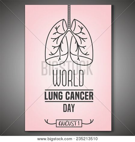 World Lung Cancer Day. Vertical Poster Concept. Beautiful Vector Illustration With Lungs Icon. Edita