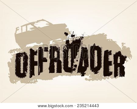 Off-road Hand Drawn Grunge Lettering. Tire Tracks Words Made From Unique Letters. Beautiful Vector I