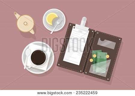 Cup Of Coffee, Dessert On Plate, Creamer And Opened Bill Holder With Restaurant Check And Cash Money