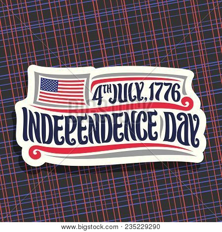 Vector Logo For Independence Day Of Usa, Cut Paper Sign For Patriotic Holiday Of United States - Jul