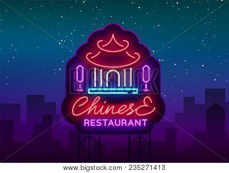 Chinese Restaurant Is A Neon Sign. Vector Illustration On Chinese Food, Asian Cuisine, Exotic Food.