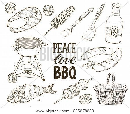 Hand Drawn Barbecue Objects Isolated On White Background. Bbq Sketches. Peace, Love, Bbq. Outdoor Gr